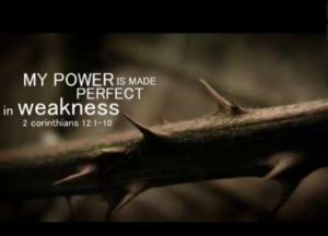 My Power is Made Perfect in Weakness - 05.12.2013